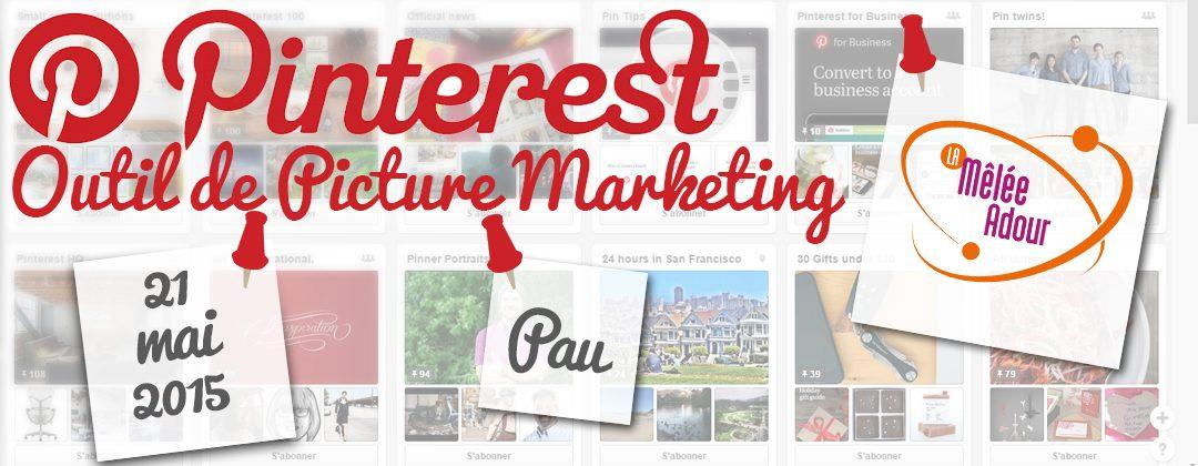 Pinterest, outil de picture marketing – 21 mai 2015