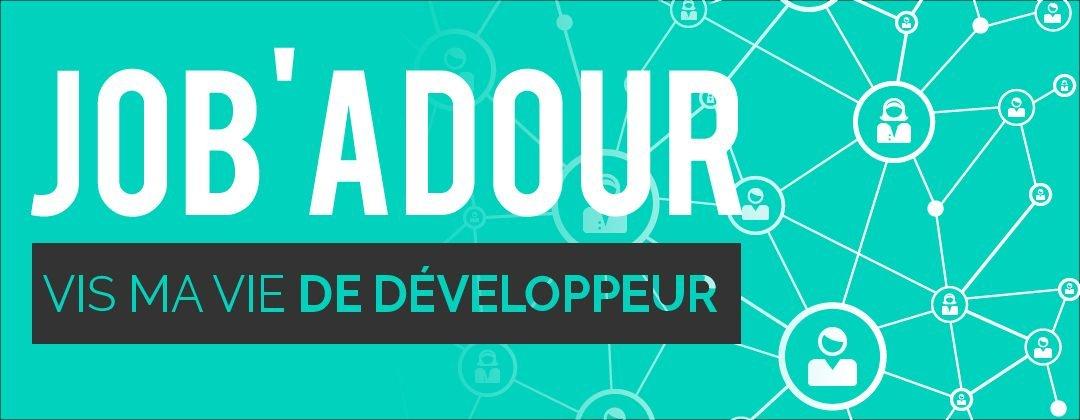 Job'Adour #3 : Vis ma vie de développeur - 13 juin 2018