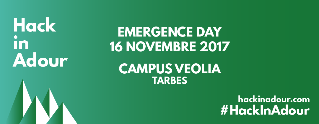 Hack in Adour – Emergence Day – 16 novembre 2017