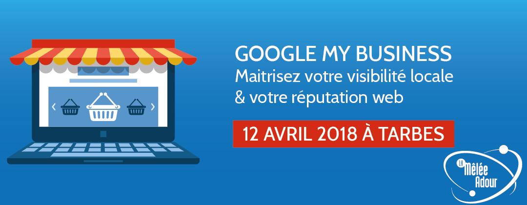 Google My Business - Maîtriser votre visibilité locale et votre réputation web