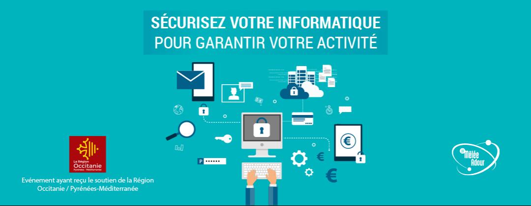 Sécurisez votre informatique pour garantir votre activité – 21 mai 2019 à Pierrefitte-Nestalas