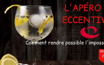 L'Apéro by Eccentive : Comment rendre possible l'impossible – 6 février 2020 à Pau