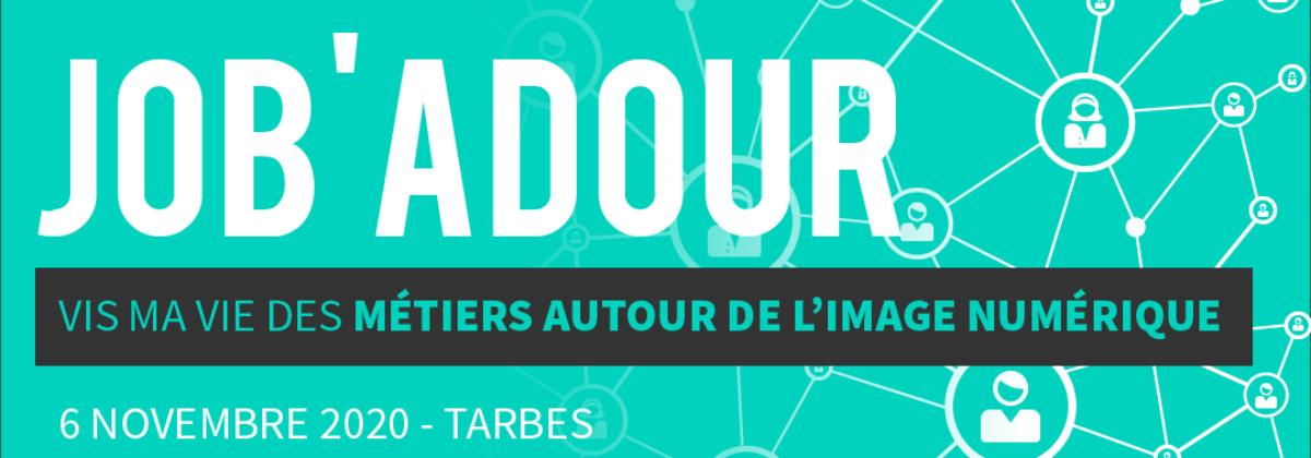 Job'Adour #6 : Vis ma vie des métiers autour de l'image numérique – 6 novembre 2020
