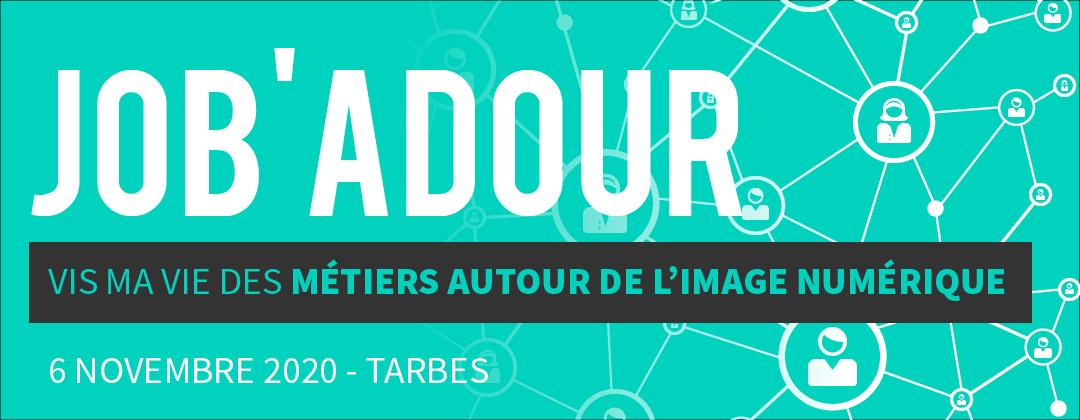 Job'Adour #6 : Vis ma vie des métiers autour de l'image numérique - 6 novembre 2020