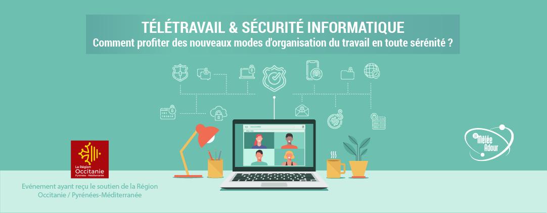 Télétravail et sécurité informatique : comment profiter des nouveaux modes d'organisation du travail en toute sérénité ?
