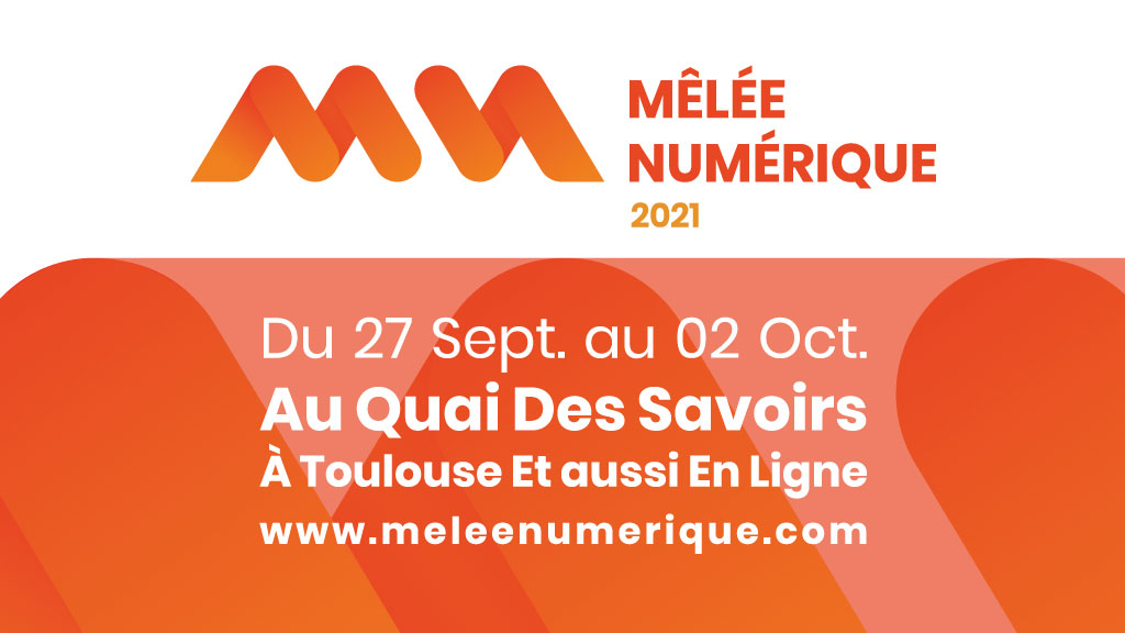 La Mêlée Numérique – 27 septembre au 2 octobre 2020 en ligne et à Toulouse