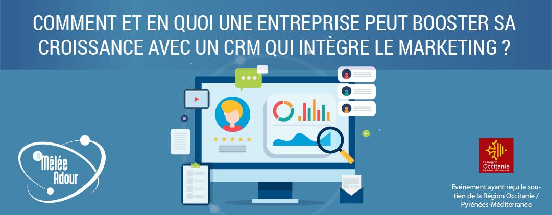 Comment et en quoi une entreprise (startup, TPE ou PME) peut booster sa croissance avec un CRM qui intègre le Marketing ?